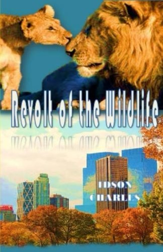 Revolt of the Wildlife