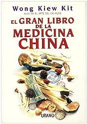 Gran Libro De La Medicina China (Spanish Edition) by Wong Kiew Kit (2003-06-18)