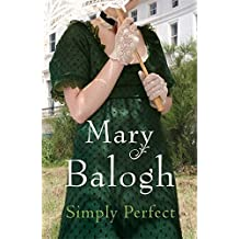 Simply Perfect: Number 4 in series by Mary Balogh (5-Feb-2009) Paperback