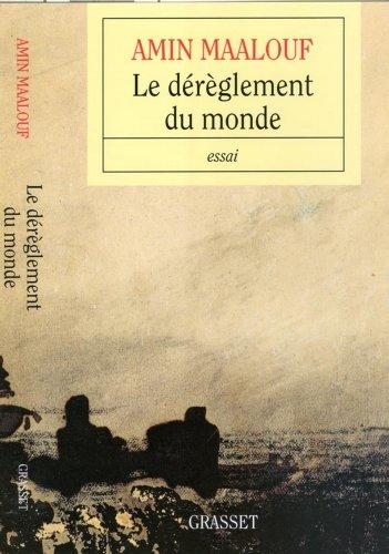 Le dérèglement du monde (essai français) par Amin Maalouf