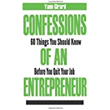 Confessions Of An Entrepreneur: 60 Things You Should Know Before You Quit Your Job by Yann Girard (2015-06-15)
