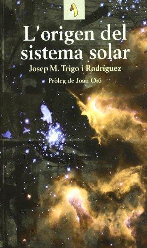 L'origen del sistema solar (Cinc cèntims de.) por Josep Maria Trigo Rodríguez