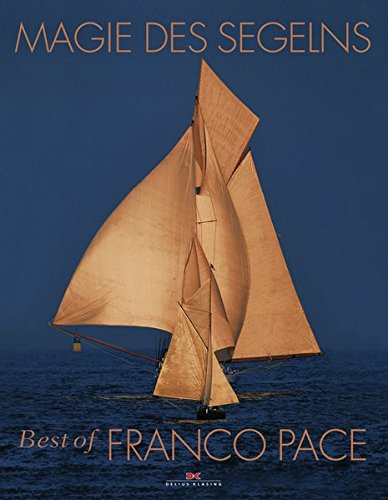 Magie des Segelns: Best of Franco Pace
