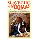 [ Slavegirl Of Noomas ] By Neutzel, Charles (Author) [ Jan - 2008 ] [ Paperback ]