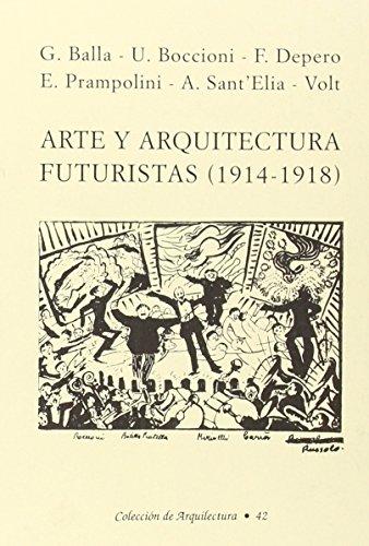 Descargar Libro Libro Arte y arquitectura futuristas 1914-1918 de Aa.Vv.