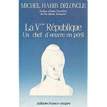 La Ve République, un chef-d'oeuvre en péril