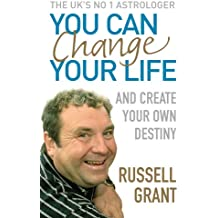 You Can Change Your Life: And Create Your Own Destiny
