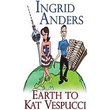 Earth to Kat Vespucci