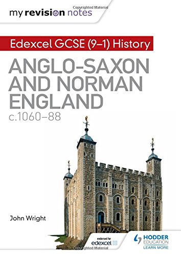 My Revision Notes: Edexcel GCSE  (9-1) History: Anglo-Saxon and Norman England, c1060-88 (Hodder GCSE History for Edexcel)