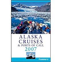 Frommer's Alaska Cruises & Ports of Call 2007
