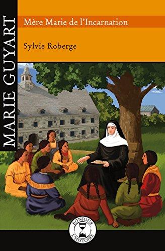 Marie Guyart : Mere Marie de l'Incarnation