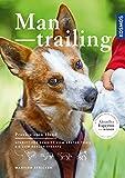 Mantrailing: Schritt für Schritt vom ersten Trail bis zum realen Einsatz