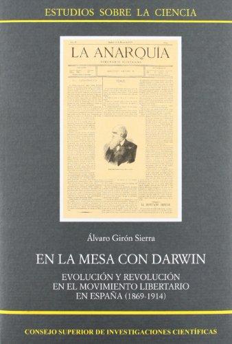 En la mesa con Darwin: Evolución y revolución en el Movimiento Libertario en España (1864-1914) (Estudios sobre la Ciencia)