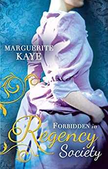 Forbidden in Regency Society: The Governess and the Sheikh (The Armstrong Sisters, Book 3) / Rake with a Frozen Heart (Mills & Boon M&B) by [Kaye, Marguerite]