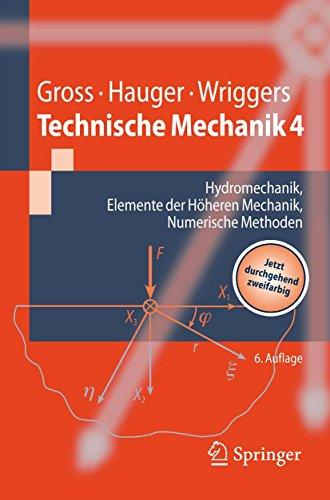 Technische Mechanik: Band 4: Hydromechanik, Elemente der Höheren Mechanik, Numerische Methoden (Springer-Lehrbuch) (Systeme Große Technische)