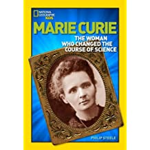 Marie Curie: The Woman Who Changed the Course of Science (National Geographic World History Biographies)