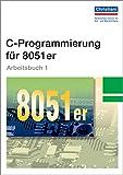 C-Programmierung für 8051er: Arbeitsbuch 1