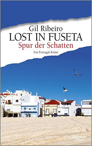 Lost in Fuseta - Spur der Schatten: Ein Portugal-Krimi (Leander Lost ermittelt, Band 2) (Real Book Vol 2)