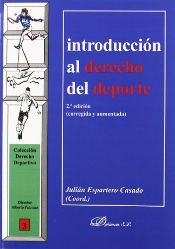 Introducción al derecho del deporte (Colección Derecho Deportivo)