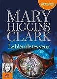 Le bleu de tes yeux: Livre audio - 1 CD MP3 - 595 Mo