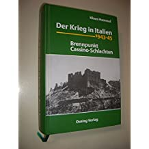 Der Krieg in Italien 1943-45: Brennpunkt Cassino-Schlachten
