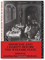 Medicine and Charity Before the Welfare State (Studies in the Social History of Medicine)
