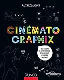 Cinématographix - Tout le cinéma en 1001 informations utiles ou futiles à découvrir par l'image