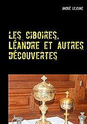 Les ciboires, Léandre et autres découvertes