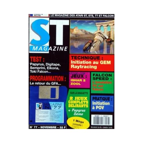 ATARI ST MAGAZINE [No 77] du 01/11/1993 - TECHNIQUE / INITIATION AU GEM RAYTRACING - TEST - PROGRAMMATION - JEUX / ISHAR 2 ZOOL - FALCON SPEED - PRATIQUE