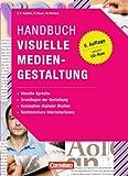 Medienkompetenz: Handbuch Visuelle Mediengestaltung: Visuelle Sprache - Grundlagen der Gestaltung - Konzeption digitaler Medien - Rechtssichere Internetpräsenz. Buch mit CD-ROM