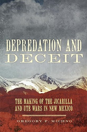 Depredation and Deceit: The Making of the Jicarilla and Ute Wars in New Mexico (English Edition)