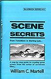 Scene Secrets (Screenwriting Blue Books Book 11)
