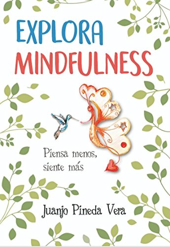 Explora Mindfulness (Desarrollo personal) eBook: Juanjo Pineda ...