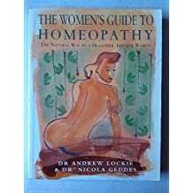 Women's Guide to Homeopathy: The Natural Way to a Healthier Life for Women