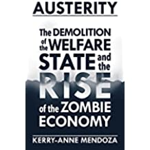 Austerity: The Demolition of the Welfare State  and the Rise of the Zombie Economy