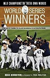 World Series Winners: What It Takes to Claim Baseball's Ultimate Prize by Ross Bernstein (2012-05-10)