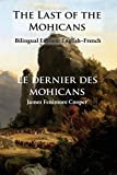 The Last of the Mohicans: Bilingual Edition: English-French