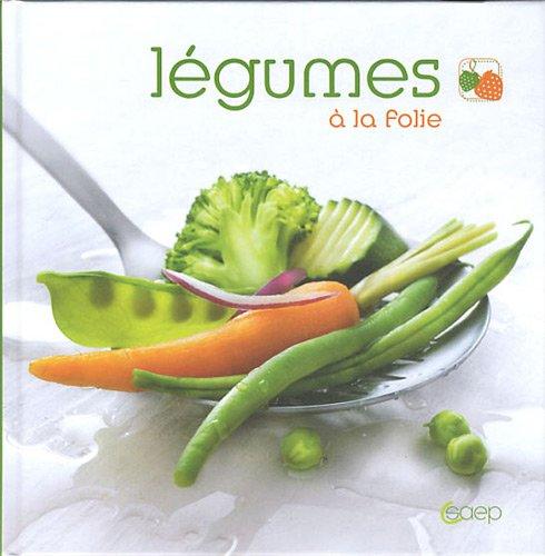 Légumes à la folie par C. Conan
