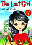 #3: The Lost Girl - Book 3: No Way Out!: Books for Girls Aged 9-12
