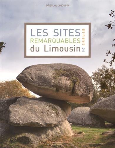 Les Sites Remarquables Du Limousin Creuse