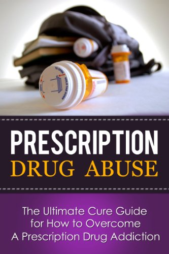 prescription-drug-abuse-the-ultimate-cure-guide-for-how-to-overcome-a-prescription-drug-addiction-pa