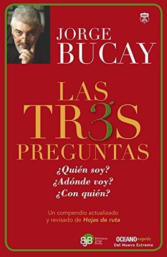 Las Tres Preguntas por Jorge Bucay