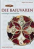 Die Baiuvaren: Archäologie und Geschichte