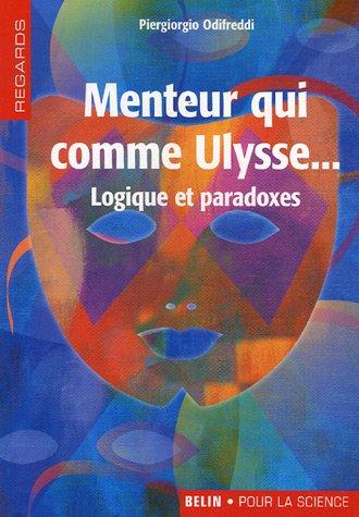 Menteur qui comme Ulysse... : Logique et paradoxes par Piergiorgio Odifreddi