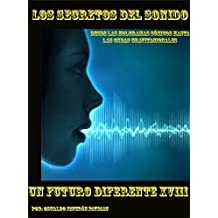 Los Secretos del Sonido: Desde los hologramas sónicos hasta las ondas gravitacionales (UN FUTURO DIFERENTE nº 18) (Spanish Edition)