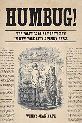 Humbug!: The Politics of Art Criticism in New York City's Penny Press (English Edition)