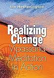 Image de Realizing Change: Vipassana Meditation in Action
