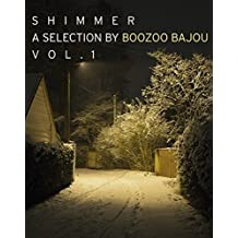 Shimmer a Selection By Boozoo Bajou Vol.1