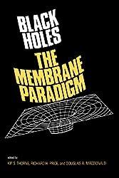 Black Holes: The Membrane Paradigm (Silliman Memorial Lectures)