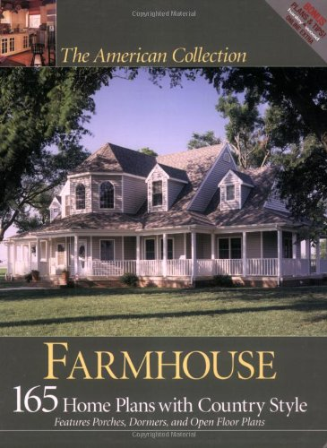 The American Collection Farmhouse: 165 Home Plans With Country Style: Features Porches, Dormers, and Open Floor Plans: 165 Home Plans for Country Living Hanley Wood